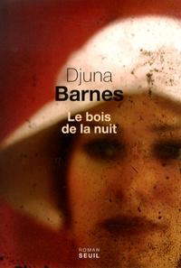 Djuna Barnes - Le Bois de la nuit.