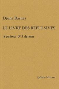 Djuna Barnes - Le livre des répulsives - 8 poèmes & 5 dessins.