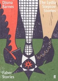 Djuna Barnes - Lydia Steptoe Stories.