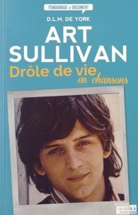 DLM de York - Art Sullivan - Drôle de vie en chansons.