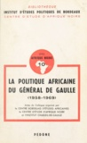 Dmitri-Georges Lavroff et Gilbert Pilleul - La politique africaine du général de Gaulle 1958-1969 - Actes du Colloque organisé par le Centre bordelais d'études africaines, le Centre d'étude d'Afrique noire et l'Institut Charles-de-Gaulle, Bordeaux, 19-20 octobre 1979.