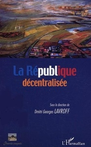 Dmitri-Georges Lavroff et  Collectif - La République décentralisée.