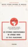 Dmitri-Georges Lavroff - Les systèmes constitutionnels en Afrique noire (1) - Les états francophones.