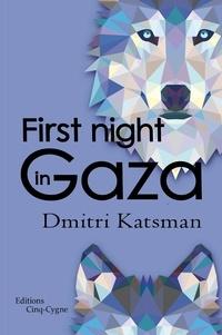 Dmitri Katsman - First Night in Gaza.