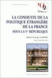 Dmitri Lavroff et  Collectif - La conduite de la politique étrangère de la France sous la Ve République - Bordeaux, le 7 avril 1995.