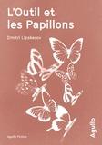 Dmitri Lipskerov - L'outil et les papillons.