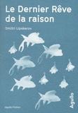 Dmitri Lipskerov - Le dernier rêve de la raison.