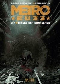 Dmitry Glukhovsky et Peter Nuyten - Metro 2033 (Comic). Band 2 - Maske der Dunkelheit.