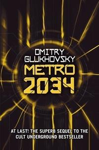 Dmitry Glukhovsky - Metro 2034.
