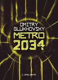 Ebooks for j2me téléchargement gratuit Métro 2034 (Litterature Francaise)  9782367930909 par Dmitry Glukhovsky