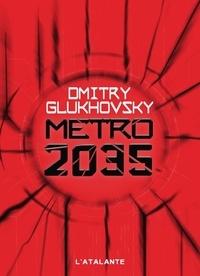 Métro 2035 - Dmitry Glukhovsky |