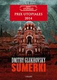Dmitry Glukhovsky - Sumerki.