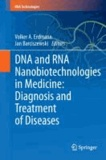 DNA and RNA Nanobiotechnologies in Medicine: Diagnosis and Treatment of Diseases.