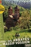 Dominique Jung - Passion Vosges N° 7, printemps 2015 : Autour des abbayes du massif vosgien.