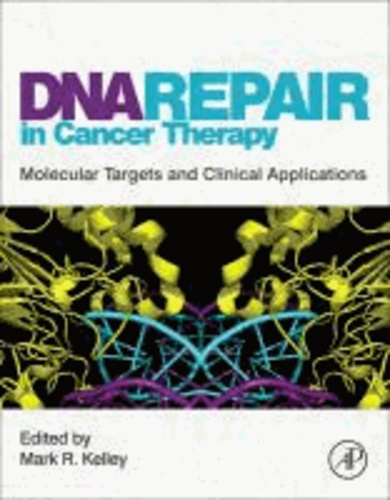 DNA Repair in Cancer Therapy - Molecular Targets and Clinical Applications.
