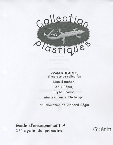 Yvan Rhéault - Collection Lézards plastiques - Guide d'enseignement A : 1er cycle du primaire.