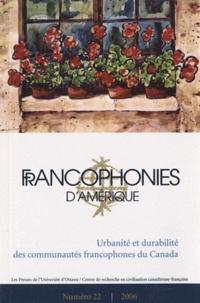 Marie-Linda Lord - Francophonies d'Amérique N° 22, automne 2006 : Urbanité et durabilité des communautés francophones du Canada.