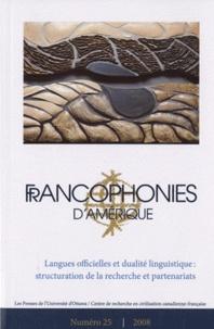Marie-Linda Lord - Francophonies d'Amérique N°25, printemps 2008 : Langues officielles et dualité linguistique: structuration de la recherche et partenariats.