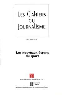 Thierry Watine - Les cahiers du journalisme N° 19, Hiver 2009 : Les nouveaux écrans du sport.