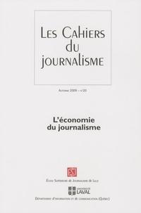 Thierry Watine et Dominique Augey - Les cahiers du journalisme N° 20, Automne 2009 : L'économie du journalisme.