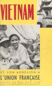 Do Huu Tan et Michel Huet - Le Viêtnam et son adhésion à l'Union française.