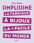Do it Yvette - La fabrique à bijoux la + facile du monde.