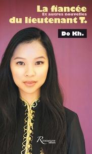 Dô Kh. - La fiancée du lieutenant T. et autres nouvelles.