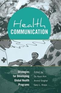 Do kyun Kim et Arvind Singhal - Health Communication - Strategies for Developing Global Health Programs.