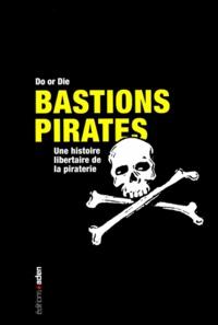 Do or Die - Bastions Pirates - Une histoire libertaire de la piraterie.