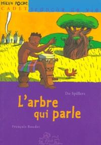 Do Spillers et François Roudot - L'arbre qui parle.