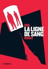 DOA et Stéphane Douay - La ligne de sang.