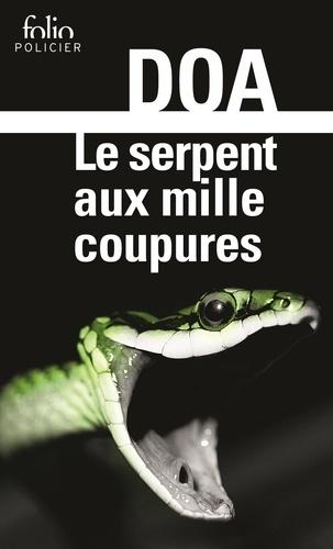 DOA - Le cycle clandestin  : Le serpent aux mille coupures.