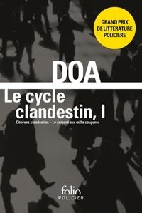DOA - Le cycle clandestin Tome 1 : Citoyens clandestins ; Le serpent aux mille coupures.