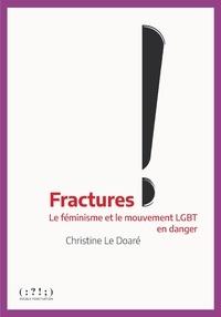 Doare christine Le - Fractures - Le féminisme et le mouvement LGBT en danger.