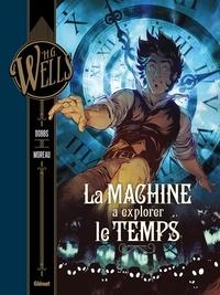 Dobbs et Mathieu Moreau - H.G. Wells Tome 1 : La machine à explorer le temps.