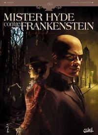 Dobbs et Antonio Marinetti - Mister Hyde contre Frankenstein Tome 1 : La Dernière Nuit de Dieu.