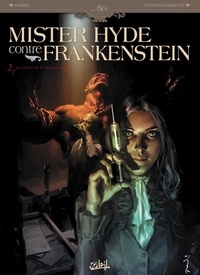 Dobbs et Antonio Marinetti - Mister Hyde contre Frankenstein Tome 2 : La chute de la maison Jekyll.