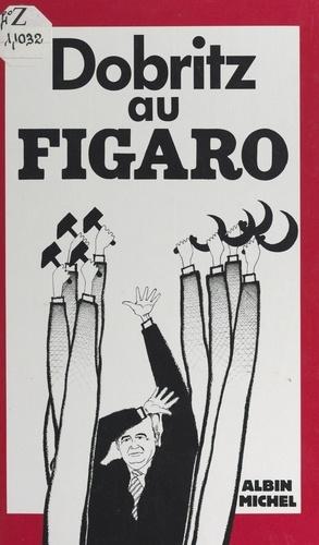 Dobritz au Figaro
