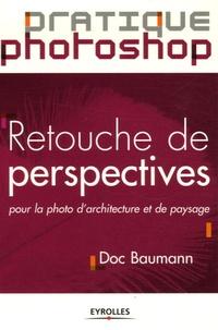Doc Baumann - Retouche de perspectives - Pour la photo d'architecture et de paysage.