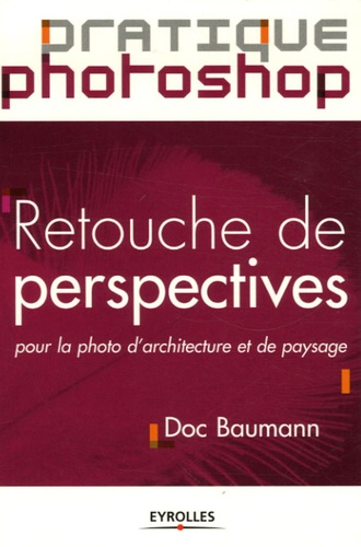Doc Baumann - Retouche de perspectives - Pour la photo d'architecture et de paysage.