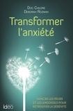 Doc Childre et  Rozman - Transformer l'anxiété.