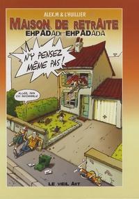 Alexandre Muller et Denis L'huillier - Maison de retraite Tome 1,5 : Ehpadadi Ehpadada.