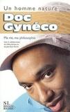 Doc Gynéco - Un homme nature - Ma vie, ma philosophie.