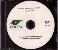 Docéo - Les accidents domestiques chez l'enfant et la personne âgée Bac Pro services à la personne ASSP. 1 DVD