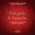 Docteur Éric Simard et Docteur Jacques Lambert - Petit guide de longévité - Un conseil par jour pour ajouter de la vie à vos années.
