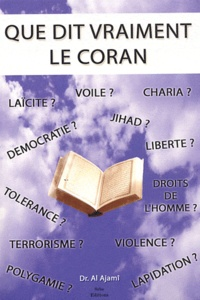 Docteur Al 'Ajamî - Que dit vraiment le Coran ?.