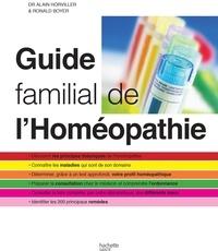 Docteur Alain Horvilleur et Docteur Ronald Boyer - Guide familial de l'homéopathie.