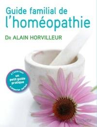 Docteur Alain Horvilleur - Le guide familial de l'homéopathie.