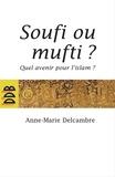 Docteur Anne-Marie Delcambre - Soufi ou mufti ?.
