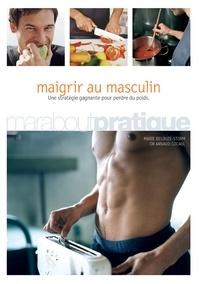 Docteur Arnaud Cocaul et Marie Belouze - Maigrir au masculin.